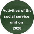 Activities of the social service unit on 2020
